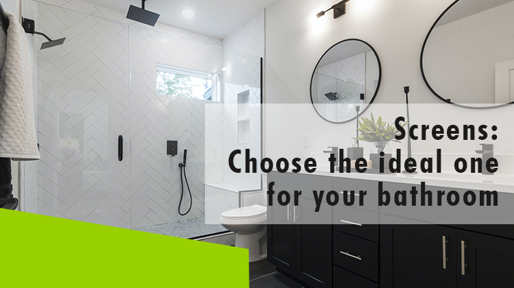 Erisa - Screens: Choose the ideal one for your bathroom