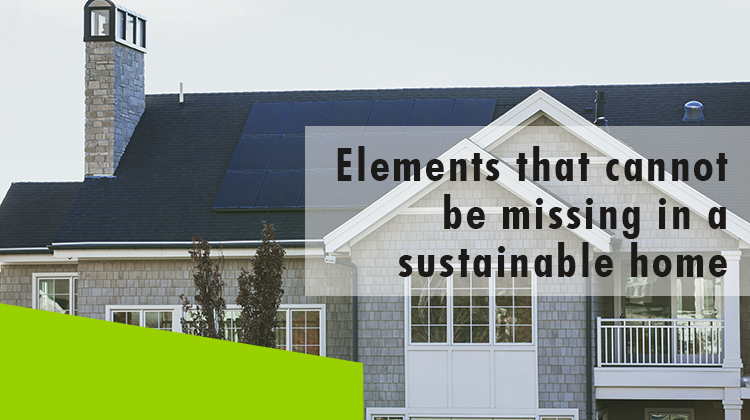 Erisa-Elements that cannot be missing in a sustainable home-Banner