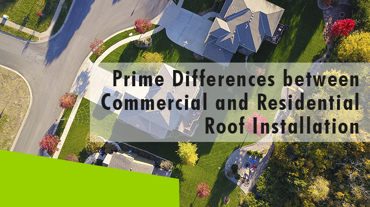 Erisa-Prime Differences between Commercial and Residential Roof Installation-Banner