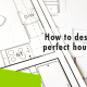 Erisa-How to design the perfect house plan-Banner
